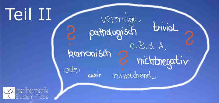 Mathematische Begriffe Teil II: O.B.d.A., wir, kommutatives Diagramm